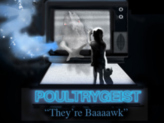 Poultrygeist, They're Baaaawk by scottsherwood