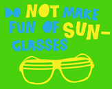 Do not make fun of sunglasses by Ferre