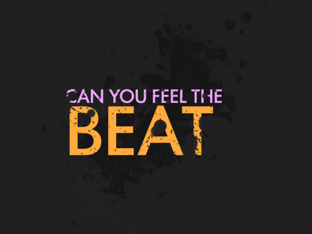 Can you feel the beat?