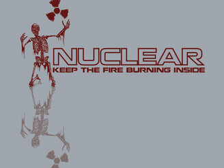 NUCLEAR Keep the fire burning inside by Psykopat