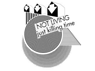 Not Living, Just Killing time by greg-hartley
