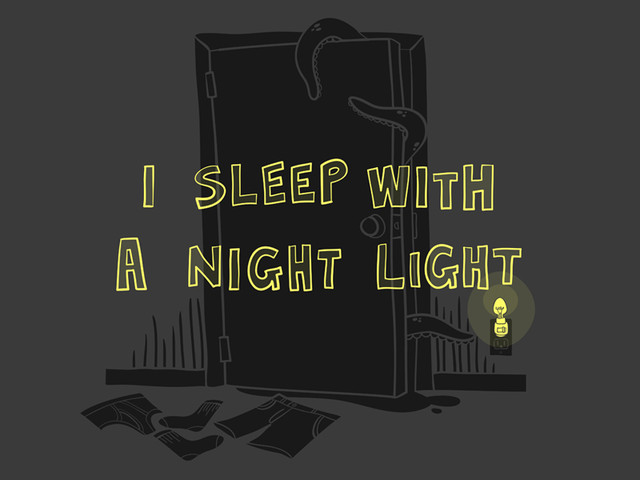 I Sleep With A Night Light