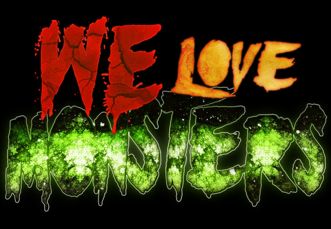 We love monsters.