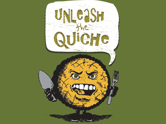 Unleash the Quiche