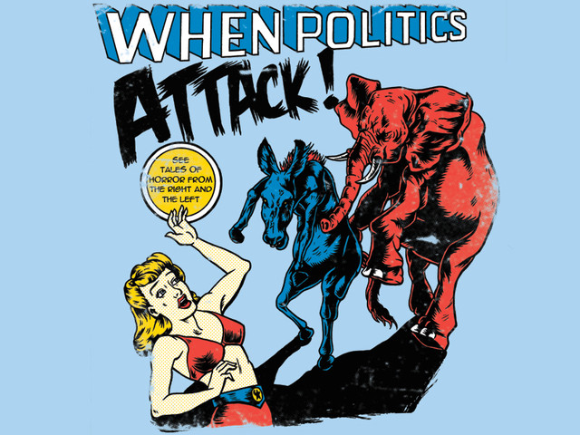When Politics Attack!