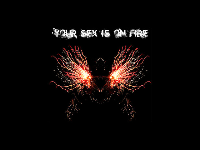 _your_sex_is_on_fire_