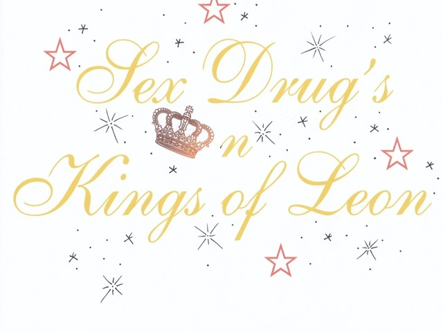 Sex, Drugs and Kings of Leon