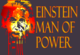 Einstein Man of Power