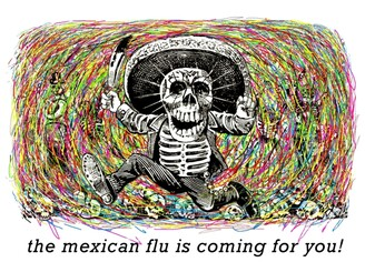 the mexican flu is coming for you! by kunstvergrijp