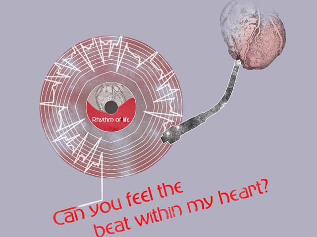 Feel the beat within my heart
