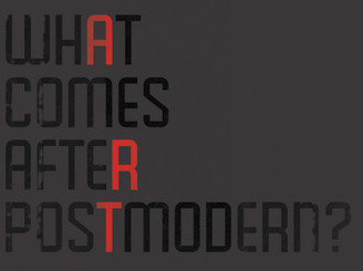 What Comes After Postmodern? by polynothing