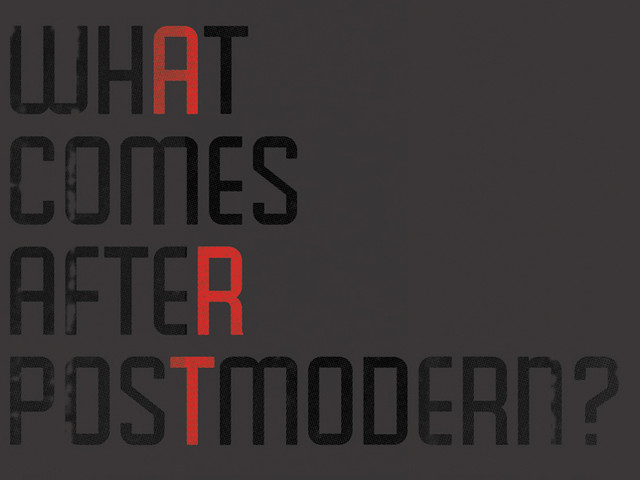 What Comes After Postmodern?
