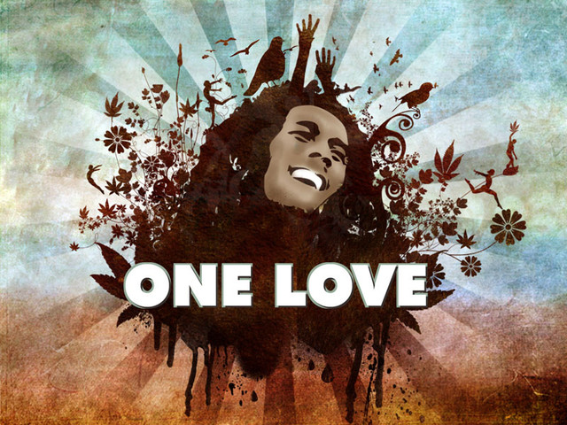 Bob Marley, one love.