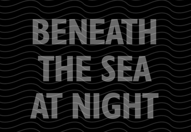 Beneath The Sea at Night
