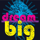 dream_big by Dream_Big