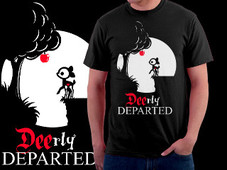 DEErly Departed T-Shirt Design by