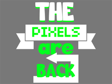 Pixels Are Back! T-Shirt Design by