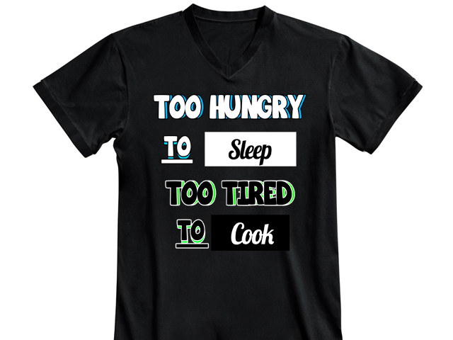Too Hungry , Too Tired