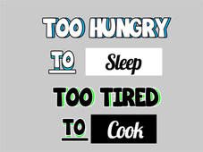 Too Hungry , Too Tired T-Shirt Design by