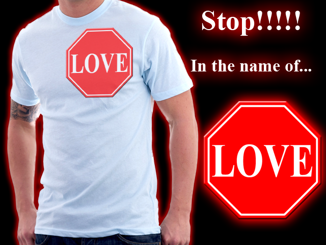 Stop! ...In the name of Love!