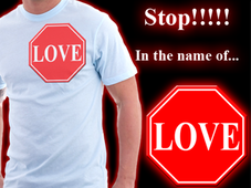 Stop! ...In the name of Love! T-Shirt Design by