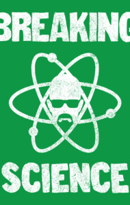 Breaking Science T-Shirt