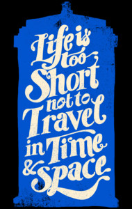 Life is Too Short- TARDIS T-Shirt
