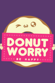 Donut Worry - Be Happy!