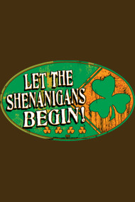 Let the Shenanigans Begin St. Patrick's Day Fun