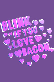 Blink If You Love Bacon