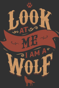 LOOK AT ME I AM A WOLF