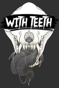 WITH TEETH