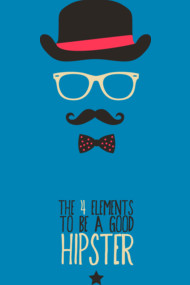 Elements to be a good hipster.