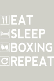 Eat - Sleep - Boxing - Repeat