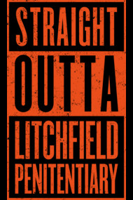 Straight Outta Litchfield