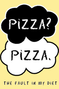 Pizza? Pizza, The Fault In My Diet