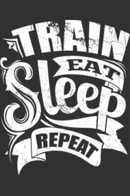 Train Eat Sleep Repeat Gym Motivation
