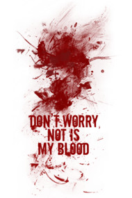 Don't worry, not is my blood