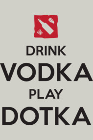 Drink Vodka Play Dotka