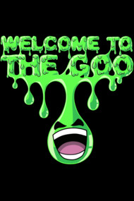 WELCOME TO THE GOO