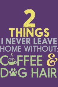 2 Things I Never Leave Home Without...