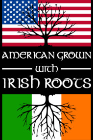 American Grown Irish Roots