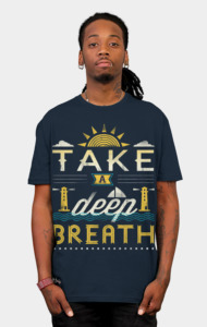 Take A Deep Breath T-Shirt