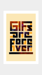 GIFS Are Forever Art Prints
