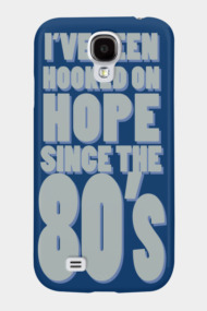 Hooked on Hope Since '80's