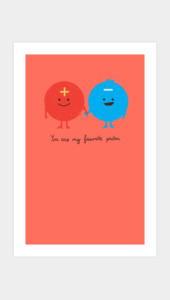 You are my favorite proton Art Prints