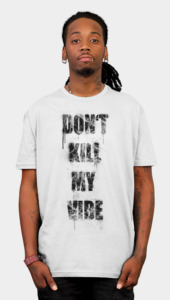 DON'T KILL MY VIBE Men's
