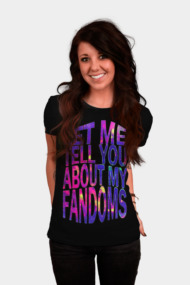 let me tell you about my fandoms