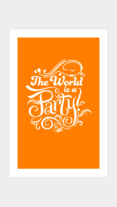 The World is a Party Art Prints