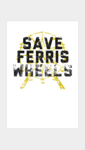 Save Ferris Wheels Art Prints
